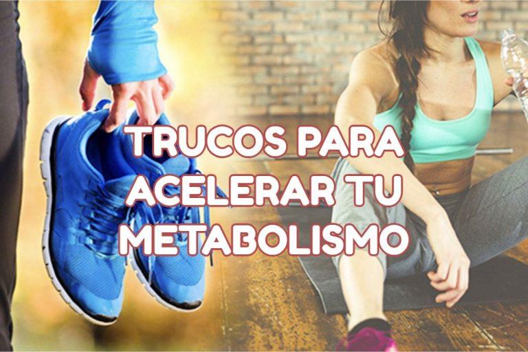 como acelerar el metabolismo al máximo