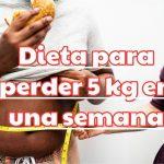 Dieta para perder 5 kg en una semana